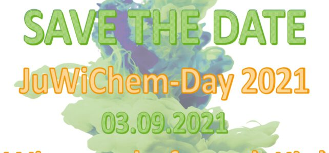 SAVE THE DATE: JuWiChem-Day 2021!